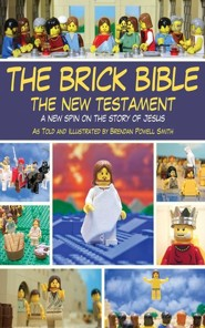 The Brick Bible: The New Testament: A New Spin on the Story of Jesus - Slightly Imperfect