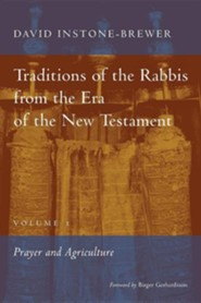 Traditions of the Rabbis from the Era of the New Testament, Volume 1: Prayer and Agriculture