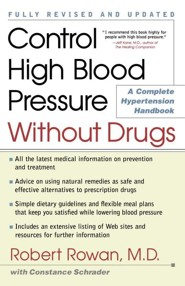 Control High Blood Pressure Without Drugs: A Complete Hypertension Handbook Revised and Upd Edition