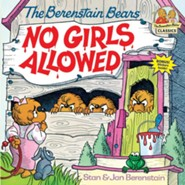Berenstain Bears No Girls Allowed  -              By: Stan Berenstain & Jan Berenstain