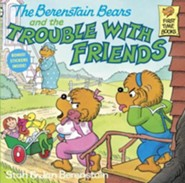 The Berenstain Bears and the Trouble with Friends  -              By: Stan Berenstain,  Berenstein & Jan Berenstain