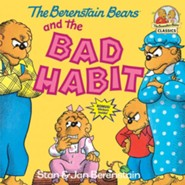 The Berenstain Bears and the Bad Habit  -     