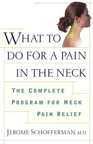 What to Do for a Pain in the Neck: The Complete Program for Neck Pain Relief Original Edition