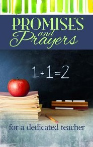 Promises and Prayers for a Dedicated Teacher   -