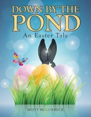 Down by the Pond: An Easter Tale