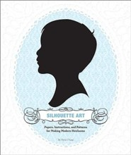 Silhouette Art:: Papers, Instructions, and Patterns for Making Modern Heirlooms