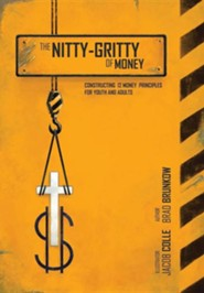 The Nitty-Gritty of Money: Constructing 12 Money Principles for Youth and Adults.