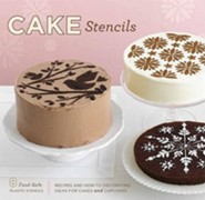 Cake Stencils: Recipes and How-To Decorating Ideas for Cakes and Cupcakes [With 8 Food-Safe Plastic Stencils]  -     By: Tara Duggan