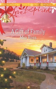 A Gift of Family  -              By: Mia Ross