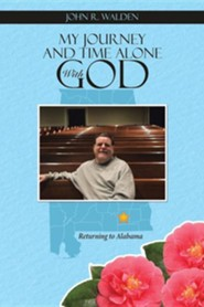 My Journey and Time Alone with God: Returning to Alabama