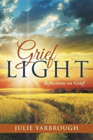 Grief Light: Reflections on Grief