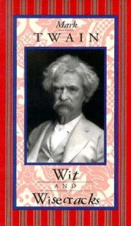 Mark Twain: Wit and Wisecracks