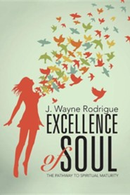 Excellence of Soul: The Pathway to Spiritual Maturity