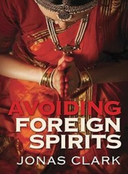 Avoiding Foreign Spirits  -     By: Jonas Clark