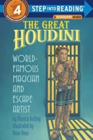 The Great Houdini: World Famous Magician & Escape Artist  -     By: Monica Kulling     Illustrated By: Anne Reas