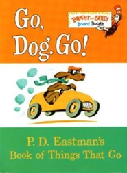 Go, Dog. Go!  -              By: P. D. Eastman