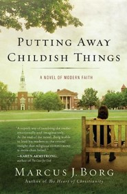 Putting Away Childish Things: A Tale of Modern Faith  -     