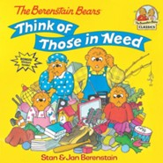 The Berenstain Bears Think of Those in Need  -              By: Stan Berenstain & Jan Berenstain