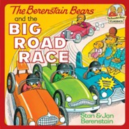 The Berenstain Bears and the Big Road Race  -              By: Stan Berenstain & Jan Berenstain
