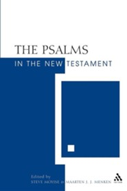 Psalms in the New Testament  -              By: Steve Moyise, Maarten Menken