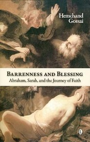 Barrenness and Blessing: Abraham, Sarah and the Journey of Faith  -     By: Hemchand Gossai