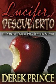 Lucifer Al Descubierto, Lucifer Exposed  -     By: Derek Prince
