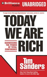 Today We are Rich: Harnessing the Power of Total Confidence Unabridged Audiobook on CD