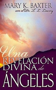 Divine Revelation of Angels, Spanish Edition   -     By: Mary K. Baxter