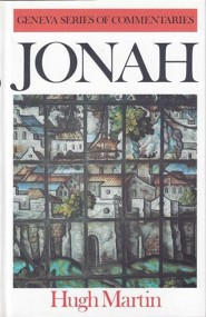 Jonah: Geneva Commentary Series   -     By: Hugh Martin