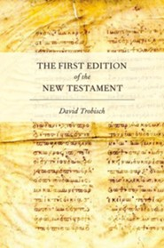 The First Edition of the New Testament  -     