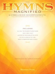 Hymns Magnified: 15 Embellished Piano Accompaniments