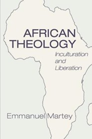 African Theology: Inculturation and Liberation