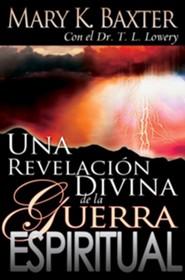 Una Revelacion Divina: De La Guerra Espiritual, A Divine Revelation of The Spirit Realm