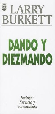Dando y Diezmando: Giving and Tithing  -     By: Larry Burkett
