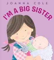 I'm a Big Sister Revised Edition  -     By: Joanna Cole     Illustrated By: Rosalinda Kightley