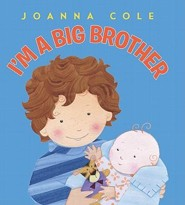 I'm a Big Brother Revised Edition  -     By: Joanna Cole     Illustrated By: Rosalinda Kightley