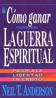 Cmo Ganar La Guerra Espiritual