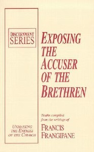Exposing the Accuser of the Brethren  -     By: Francis Frangipane