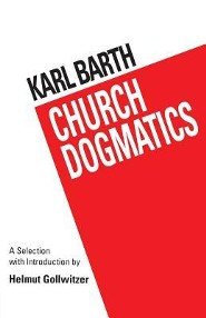 Church Dogmatics: A Selection and Introduction