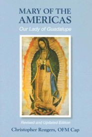 Mary of the Americas: Our Lady of GuadalupeRevised, Update Edition  -     By: Christopher Rengers