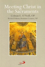 Meeting Christ in the Sacraments Revised Edition