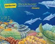 Why Is the Sea Salty?: And Other Questions about The Ocean