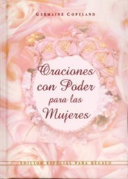 Oraciones con Poder Para las Mujeres, Edición de Regalo  (Prayers That Avail Much for Women, Gift Edition)  -     By: Germaine Copeland