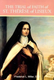 The Trial of Faith of St. Therese of Lisieux