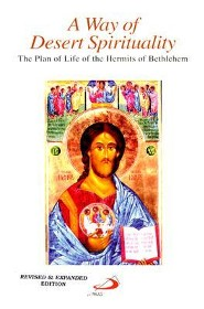 A Way of Desert Spirituality: The Plan of Life of the Hermits of BethlehemRevised Edition
