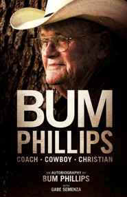 Bum Phillips: Coach, Cowboy, Christian  -     By: Bum Phillips, Gabe Semenza
