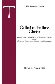 Called to Follow Christ: Commentary on the Secular Franciscan Rule
