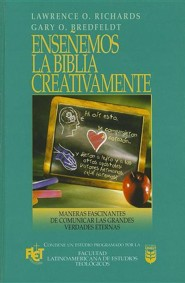 Enseemos La Biblia Creativamente: Creative Bible Teaching  -     By: Richards &  Bredeldt