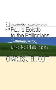 Critical and Grammatical Commentary on St. Paul's Epistles to the Philippians, Colossians and Philem  -     By: Charles John Ellicott