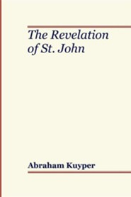 Revelation of St. John  -     By: Abraham Kuyper